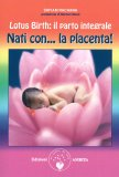 Lotus Birth: il Parto Integrale