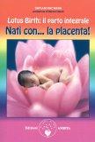 Lotus Birth: il Parto Integrale