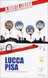 Lucca Pisa - Le Città d'Arte in Sedia a Rotelle  - Libro