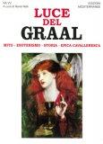 LUCE DEL GRAAL Mito, Esoterismo, Storia, Epica Cavalleresca