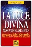 La Luce Divina non Viene mai Meno! — Libro