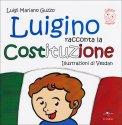 Luigino Racconta la Costituzione  - Libro