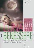 Luna e Benessere con Tabelle Lunari Fino al 2024  - Libro