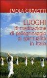 Luoghi di Meditazione, di Pellegrinaggio, di Spiritualità — Libro