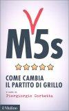 M5s - Come Cambia il Partito di Grillo - Libro