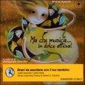 Ma che Musica... in Dolce Attesa con CD Audio — CD