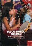 Ma che Musica, Maestra! +CD