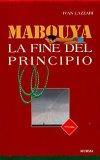 Mabouya - La Fine del Principio