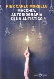 Macchia - Autobiografia di un Autistico - Libro