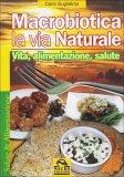 Macrobiotica la Via Naturale
