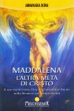 Maddalena l'Altra Metà di Cristo