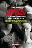 MADE IN ITALY - IL LATO OSCURO DELLA MODA ITALIANA Ecco cosa si nasconde dietro questo business miliardario di Giò Rosi