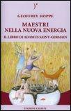 MAESTRI NELLA NUOVA ENERGIA — Il libro di Adamus Saint-Germain di Conte di Saint Germain, Geoffrey Hoppe