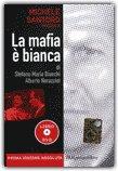 La Mafia è Bianca - Libro + DVD