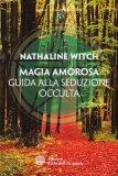 Magia Amorosa - Guida alla Seduzione Occulta - Libro