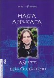 Magia Applicata - Aspetti dell'Occultismo — Libro