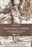 Magia Astrale e Talismani  - Libro
