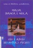 MAGIA BIANCA E NERA di Charles Webster Leadbeater