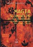 Magia e Sciamaesimo dei Nativi Americani - Libro