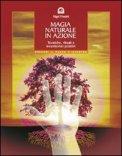 Magia Naturale in Azione  - Libro