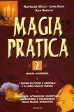 Magia Pratica 2 - Magia Amorosa  - Libro