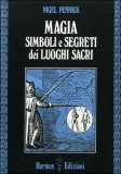 Magia, Simboli e Segreti dei Luoghi Sacri