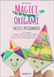 Magici Origami  - Libro