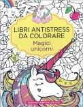 Magici Unicorni - Libri Antistress da Colorare — Libro