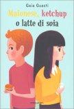 Maionese, Ketchup o Latte di Soia — Libro