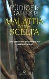 Malattia come Scelta - Libro