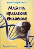 Malattia, Riparazione, Guarigione  - Libro