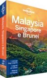 Malaysia, Singapore e Brunei - Guida Lonely Planet