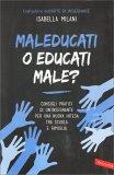 Maleducati o Educati Male? - Libro