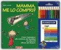 Mamma Me lo Compri? + Confezione di 12 matite colorate — Libro