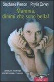 Mamma, Dimmi che sono Bella!