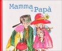 Mamma e Papà  - Libro