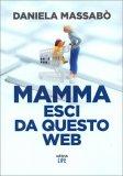 Mamma Esci da questo Web — Libro