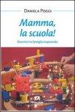 Mamma, La Scuola!  - Libro