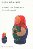 Mamma non Farmi Male - Libro