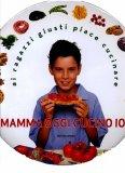 Mamma Oggi Cucino Io!  - Libro