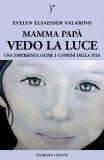 Mamma Papà, Vedo la Luce  — Libro