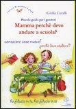 Mamma Perchè Devo Andare a Scuola? — Libro