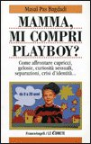 Mamma, mi Compri il Playboy? — Libro