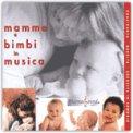 Mamme e bimbi in musica  - CD