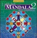 I Più Bei Mandala per Bambini - Volume 2