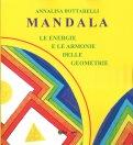 Mandala - Le Energie e le Armonie delle Geometrie - Libro