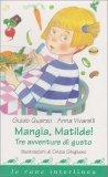 Mangia, Matilde! - Tre Avventure di Gusto - Libro