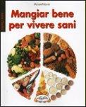 Mangiar Bene per Vivere Sani