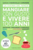 Mangiar con Gusto e Vivere 100 Anni - Libro