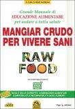 Raw Food. Mangiar Crudo Per Vivere Sani Usato